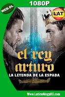 El Rey Arturo: La Leyenda de la Espada (2017) Latino WEBDL HD 1080P - 2017