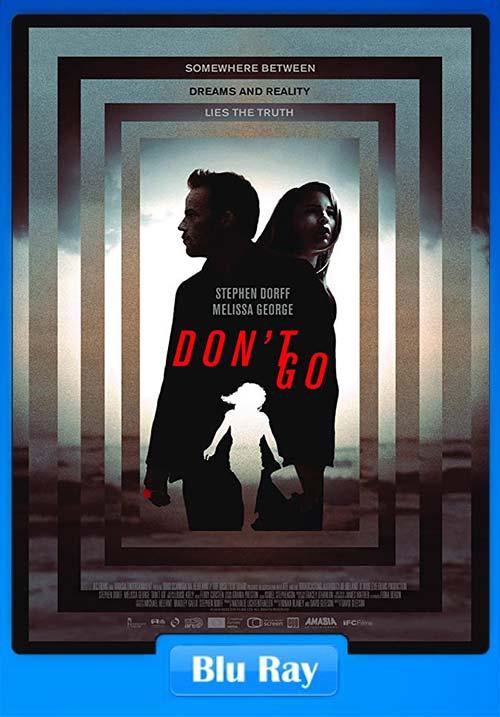Dont Go 2018 720p BRRip x264 | 480p 300MB | 100MB HEVC Poster