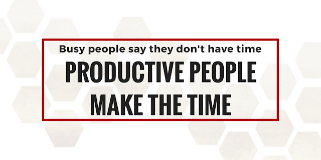 Busy people say they don't have time. Productive people make the time. @mryjhnsn