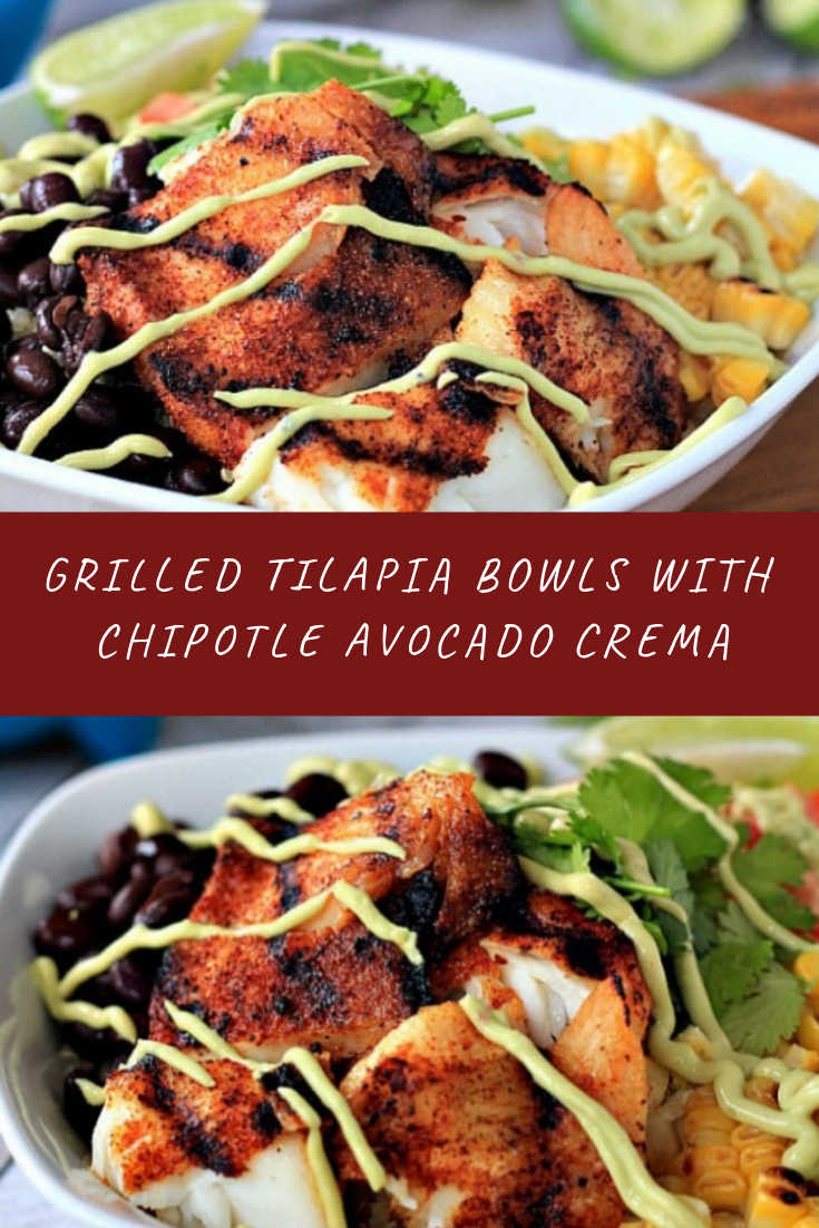 Grilled Tilapia Bowls with Chipotle Avocado Crema Recipe