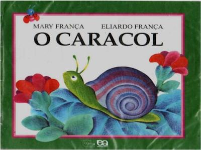 Livro O CARACOL, de Mary França e Eliardo França - Capa