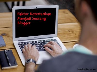 Buat Info - Faktor Ketertarikan Menjadi Seorang Blogger