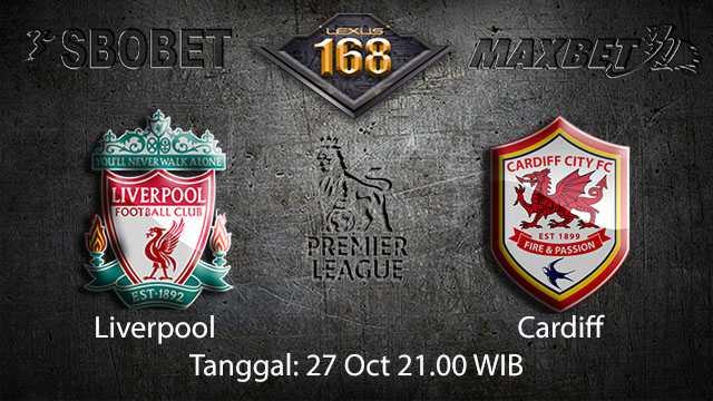 Prediksi Bola Jitu Liverpool vs Cardiff 27 Oktober 2018 ( English Premier League )