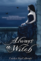 book cover of Always a Witch by Carolyn MacCullough published by Clarion