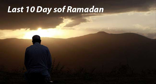 Last 10 Days of Ramadan - The Night of Power | Ramadan Rules