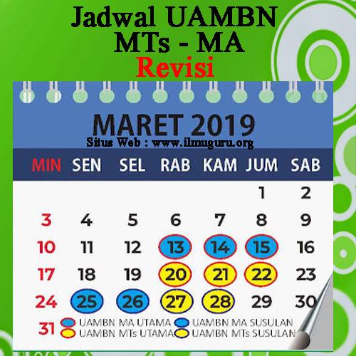 Jadwal Terbaru Ujian Akhir Madrasah Berbasis Nasional  Jadwal Terbaru UAMBN MTs Dan MA Tahun 2019 Revisi