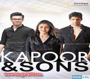 Kapoor & Sons Songs.pk | Kapoor & Sons movie songs | Kapoor & Sons songs pk mp3 free download
