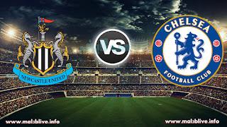 مشاهدة مباراة تشيلسي ونيوكاسل يونايتد Chelsea fc Vs Newcastle united fc بث مباشر بتاريخ 02-12-2017 الدوري الانجليزي