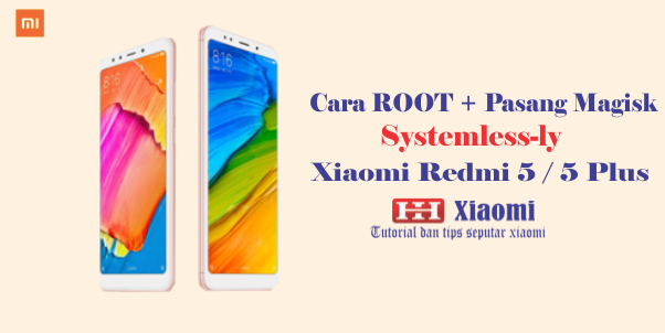 Cara Root + Pasang Magisk Systemless-ly Redmi 5 / 5 plus