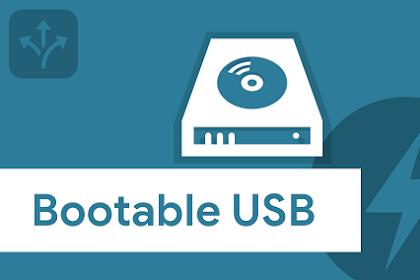 Cara Membuat Bootable USB Untuk Windows 10, 8, atau 7