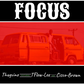 Thugvino - Focus ft. TFlow-Lee & Cisco-Brown