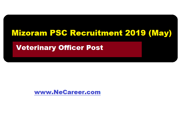 Mizoram PSC recruitment 2019 May -  Veterinary Officer Post