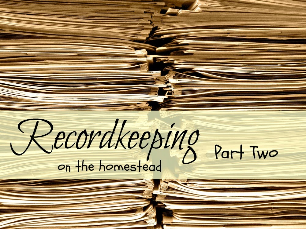 Recordkeeping on the homestead, part two | From Oak Hill Homestead