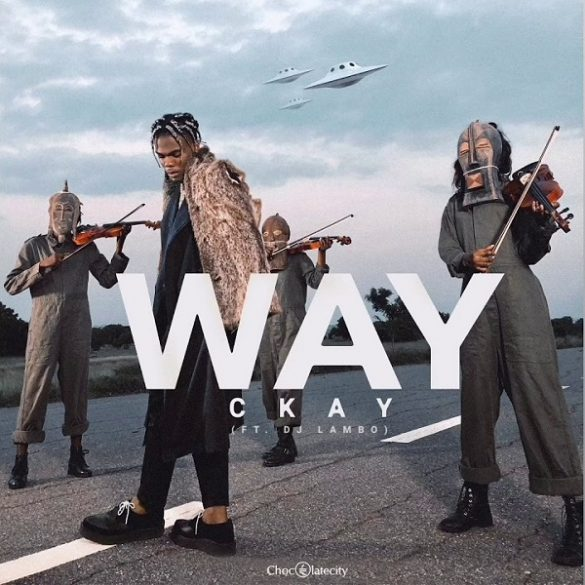 [Music] CKay ft. DJ Lambo – Way