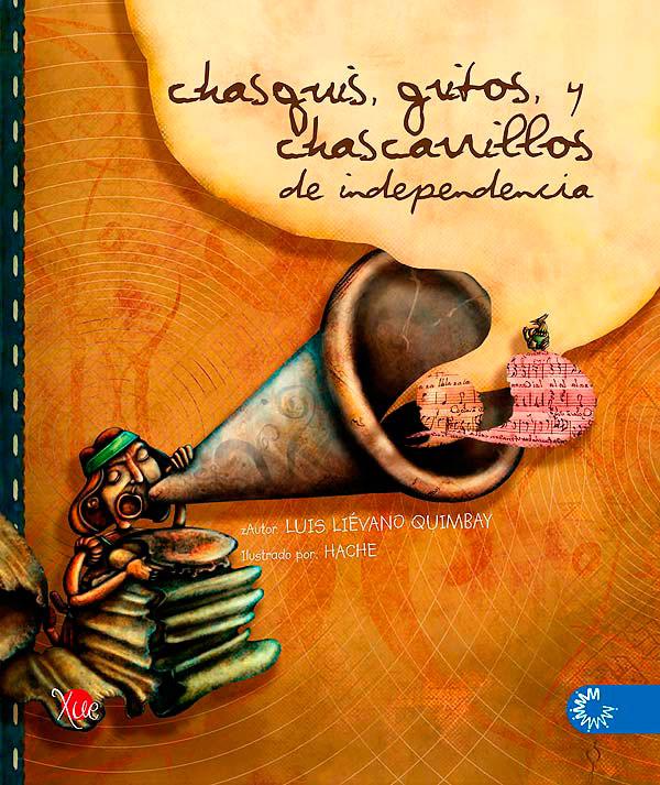 Chasquis, gritos y chascarrillos de independencia de Luis Liévano (Keshava)
