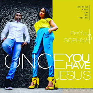 [MP3] Peeyuu & Sophiya - Once You Have Jesus Download
