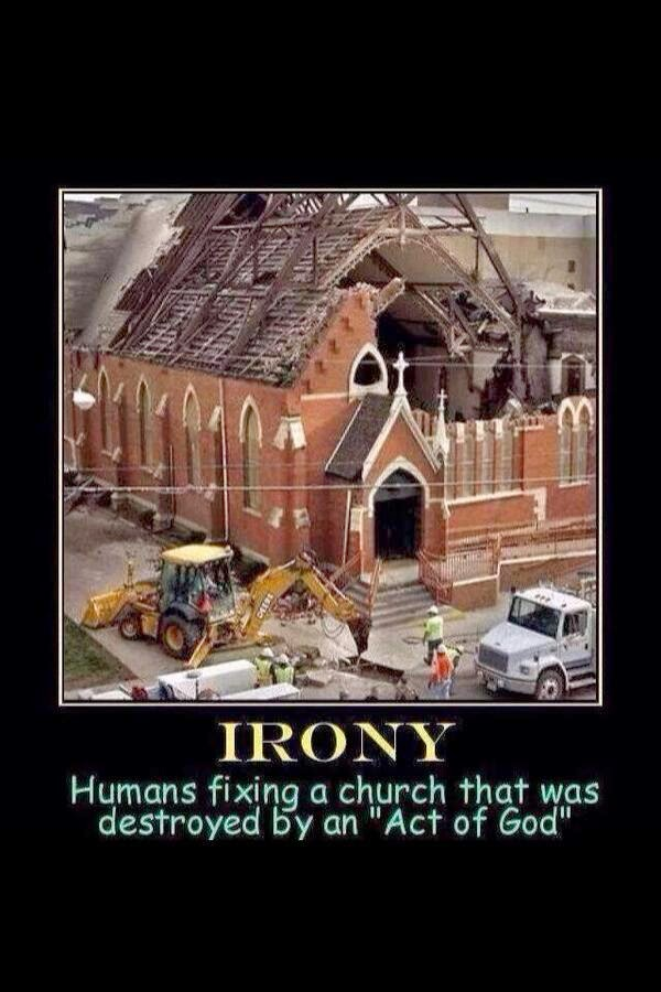 "Funny Act of God Irony Meme Joke Picture - Humans fixing a church that was destroyed by an ""Act of God"""