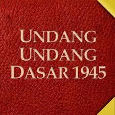 Pengertian Undang Undang Dasar 1945