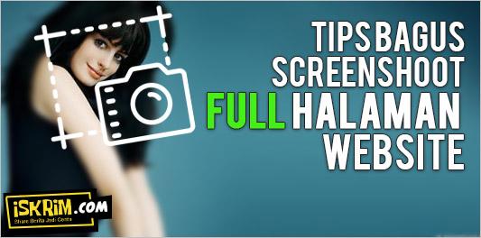 Tips Bagus ScreenShoot Full Halaman Website