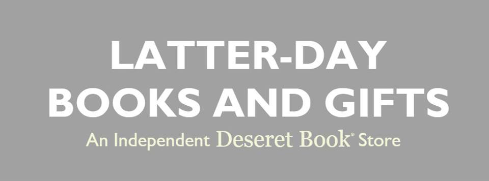 Latter-Day Books & Gifts an independent Deseret Bookstore