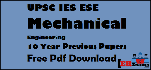 IES ESE Mechanical Engineering 10 Year Previous Papers Free Pdf Download. Provide you engineering service exams Mechanical engineering ee previous 10 year papers with solution free pdf download. all IES Mechanical papers provide you with solution free pdf, IES ESE Mechanical Engineering 10 Year Previous Papers with solution