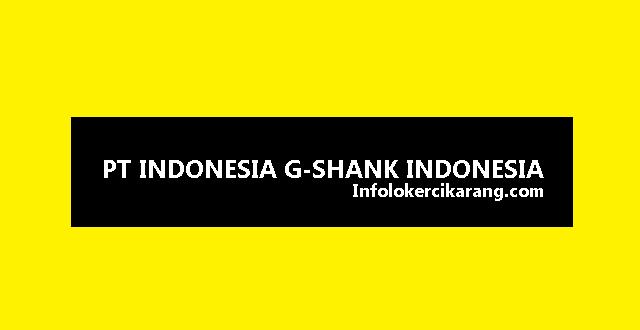 Lowongan Kerja PT. Indonesia G Shank Precision Cikarang Bekasi