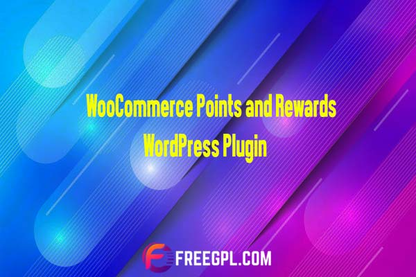 WooCommerce Points and Rewards Nulled Download Free