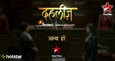 'Dehleez' Star Plus Upcoming Tv Serial