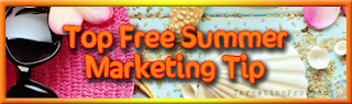 Free Summer Marketing Tips Tricks Ideas - Targeting Pro Marketing