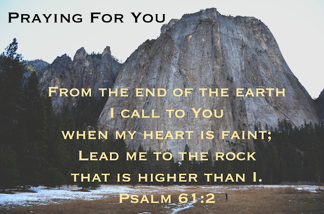 Praying For You with a mountain face and Psalm 61:2 from ScriptureAnd.blogspot.com