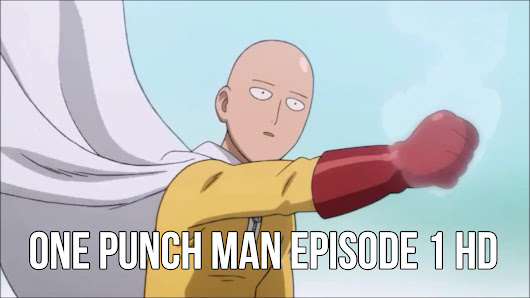 one punch man episode 1 hd sub indo streaming nonton one punch man