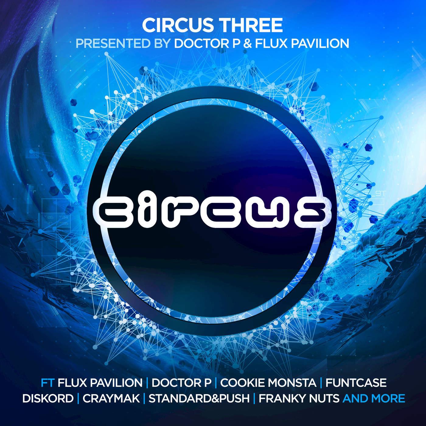 Doctor P & Flux Pavilion - Circus Three Cover