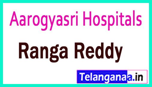 Aarogyasri Hospitals in Ranga Reddy Telangana