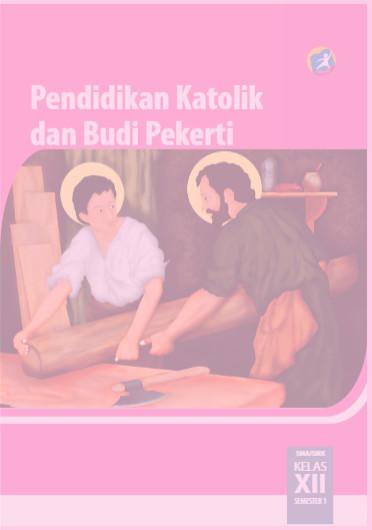 Download Buku Siswa Kurikulum 2013 SMA SMK MAN Kelas 12 Mata Pelajaran Pendidikan Agama Katolik dan Budi Pekerti