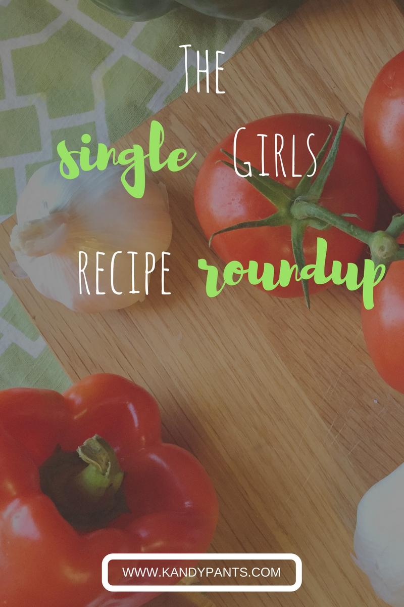 Recipe Roundup for Single Girls