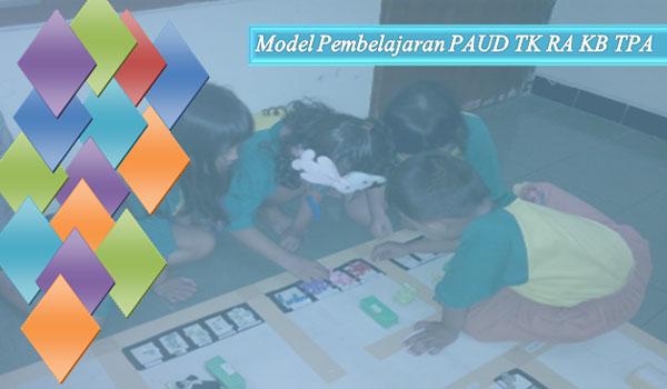 Pedoman / Panduan Model Pembelajaran PAUD TK RA Kurikulum 2013