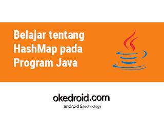 Belajar tentang HashMap ArrayList pada Program Java