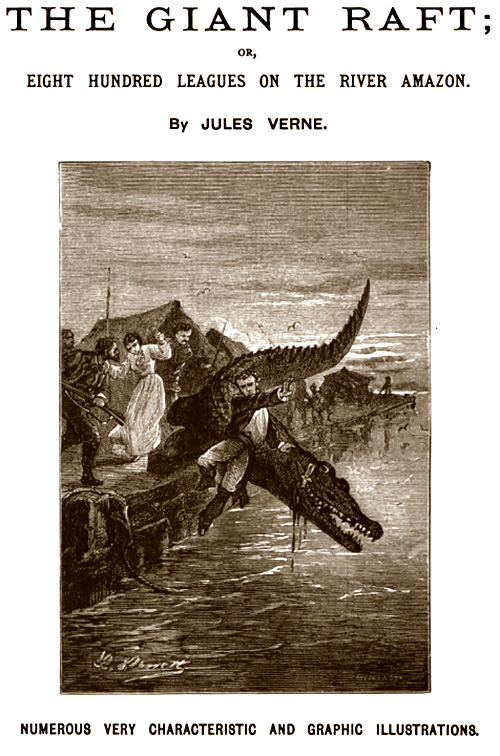 The Giant Raft or Eight Hundred Leagues on the River Amazon by Jules Verne (advertisement)