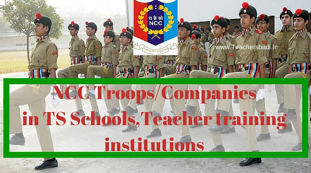 NCC Troops/Companies,TS Schools,Teacher training institutions