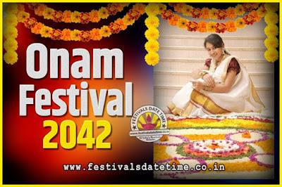 2042 Onam Festival Date and Time, 2042 Thiruvonam, 2042 Onam Festival Calendar