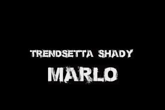 "Trendsetta Shady - ""Marlo"" Video {Shot By @Voice2Hard} @TrendsettaShady"