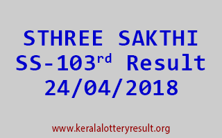 STHREE SAKTHI Lottery SS 103 Result 24-04-2018