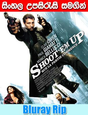 Shoot 'Em Up 2007 Watch Online With SInhala Subtitle
