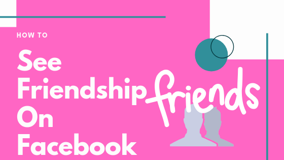See Friendship Facebook Between Two Friends<br/>