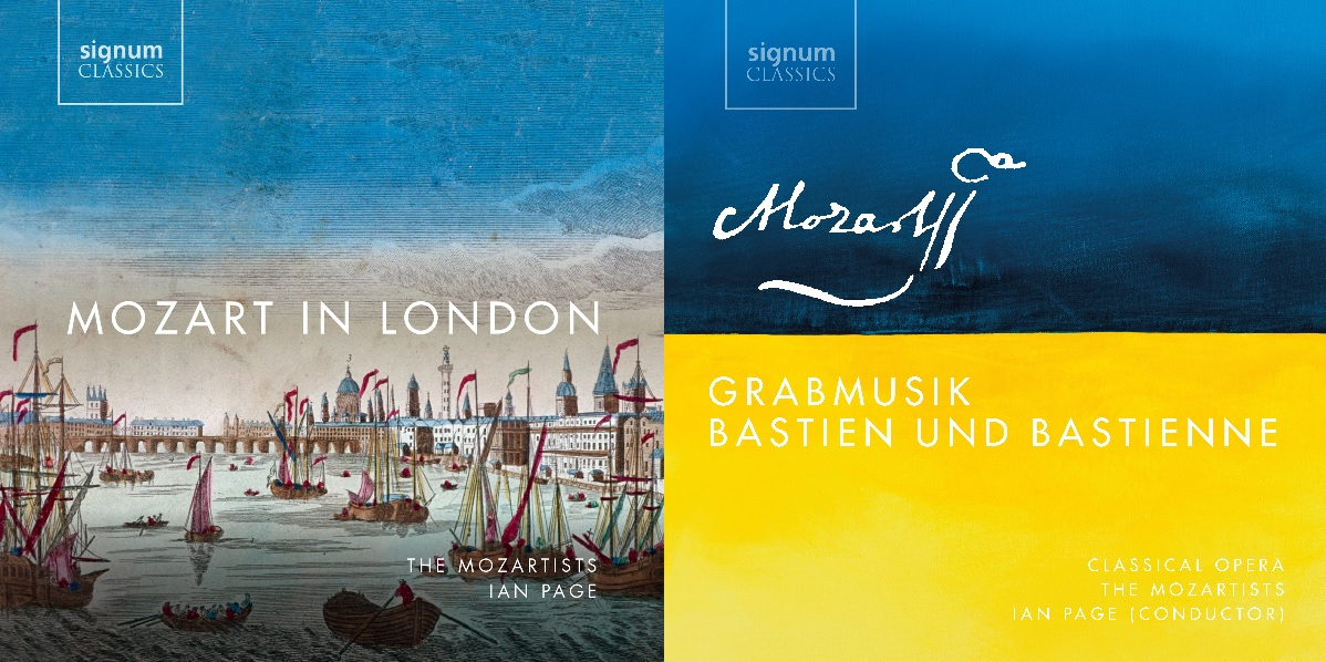 In Review: MOZART IN LONDON (Signum Classics SIGCD534) and Wolfgang Amadeus Mozart's GRABMUSIK / BASTIEN UND BASTIENNE (Signum Classics SIGCD547)