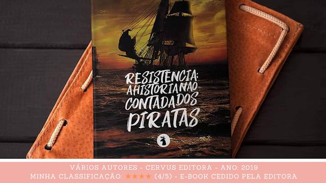 """Resenha: """"Resistência - A História Não Contada dos Piratas"""" - Vários autores"""