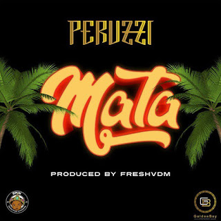 [Music] Peruzzi - Mata mp3 download