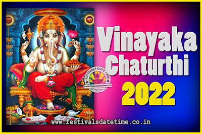 2022 Vinayaka Chaturthi Vrat Yearly Dates, 2022 Vinayaka Chaturthi Calendar