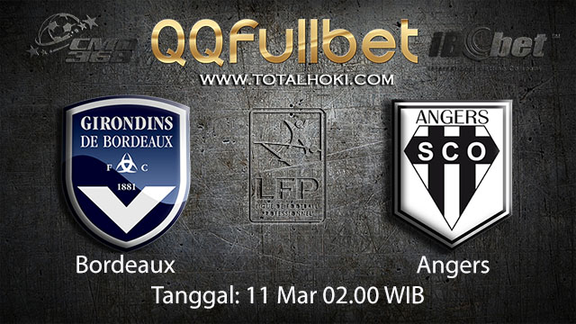BOLA88 - PREDIKSI TARUHAN BOLA BORDEAUX VS ANGERS 11 MARET 2018 ( FRENCH LIGUE 1 )