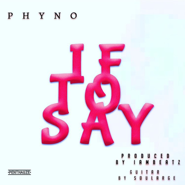 Phyno – If To Say